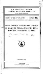 Hours, Earnings, and Conditions of Labor of Women in Indiana Mercantile Establishments and Garment Factories