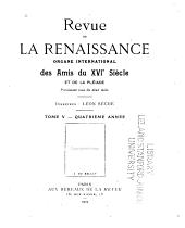 Revue de la renaissance: Organe international des amis du XVIe siècle et de la Pléiade, Volume5