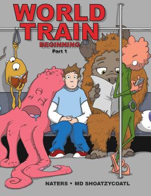 World Train: Beginning Graphic Novel Part I