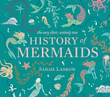 The Very Short  Entirely True History of Mermaids PDF
