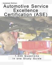 ASE A1-A8 Sample Questions 1,000 Automotive Service Excellence Questions book; ase certified: ase certified ASE Automotive A1-A8