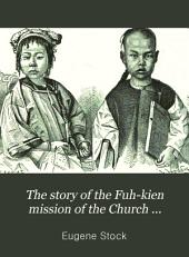 The Story of the Fuh-kien Mission of the Church Missionary Society