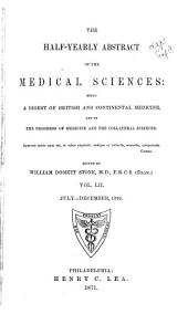 The Half-yearly Abstract of the Medical Sciences: Being a Digest of British and Continental Medicine, and of the Progress of Medicine and the Collateral Sciences