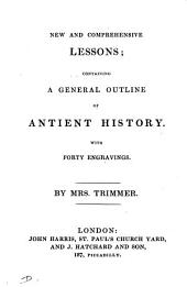 New and comprehensive lessons; containing a general outline of antient history. With 40 engravings