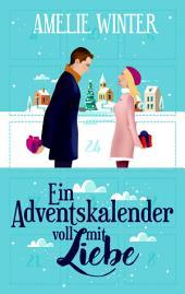 Ein Adventskalender voll mit Liebe: Romantische Weihnachtsgeschichte