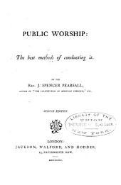 Public Worship, the Best Method of Conducting it