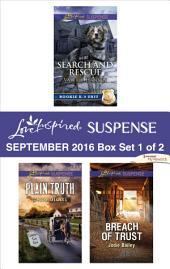Harlequin Love Inspired Suspense September 2016 - Box Set 1 of 2: Search and Rescue\Plain Truth\Breach of Trust
