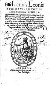 De totius Africae descriptione libri IX ... recens in latinam linguam conversi Joanne Floriano interprete