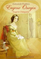 Eugene Onegin (English French Bilingual Edition illustrated): Eugène Onéguine (Français Anglais édition bilingue illustré)