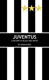 Juventus: A History in Black and White