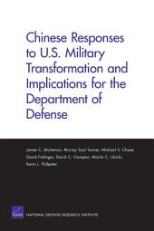 Chinese Responses to U.S. Military Transformation and Implications for the Department of Defense