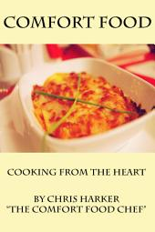 Comfort Food: Cooking From The Heart