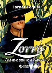 Zorro: Astuto Como A Raposa
