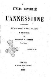 Italia centrale l' annessione considerata sotto il punto di vista italiano e francese