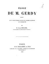 Eloge de M. Gerdy prononcé dans la séance publique annuelle de médecine le 11 décembre 1866