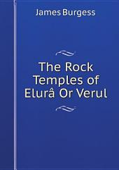 The Rock Temples of Elur? Or Verul