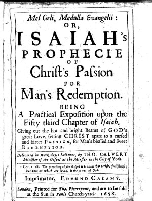 Mel c  li  medulla Evangelii  or  Isaiah s prophecie of Christ s passion for man s redemption  Being a practical exposition upon the fifty third chapter of Isaiah  etc