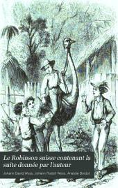 Le Robinson suisse contenant la suite donnée par l'auteur