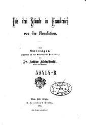 Die drei Stände in Frankreich vor der Revolution: Nach Vorträgen, gehalten an der Universität Heidelberg