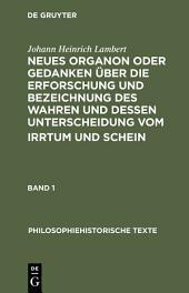 Neues Organon oder Gedanken über die Erforschung und Bezeichnung des Wahren und dessen Unterscheidung vom Irrtum und Schein