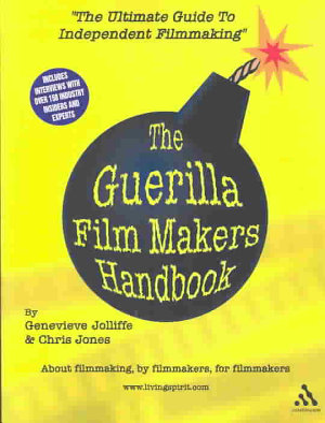 The Guerilla Film Makers Handbook