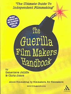 The Guerilla Film Makers Handbook Book