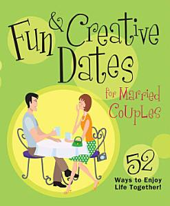 Fun   Creative Dates for Married Couples Book