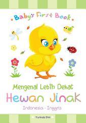 Baby's First Book: Mengenal Lebih Dekat Hewan Jinak (Indonesia - Inggris)