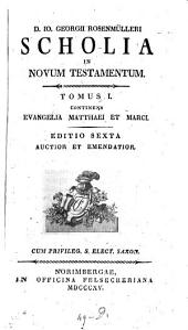 Scholia In Novum Testamentum: Evangelia Matthaei et Marci, Volume 1
