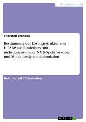 Bestimmung der Lösungsstruktur von H-FABP aus Rinderherz mit mehrdimensionaler NMR-Spektroskopie und Molekulardynamiksimulation