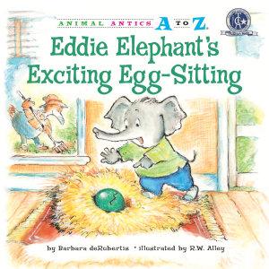 Eddie Elephant s Exciting Egg Sitting