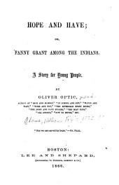 Hope and Have, Or, Fanny Grant Among the Indians: A Story for Young People