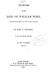 Memoirs of the Life of William Wirt, Attorney-General of the United States: Volume 2
