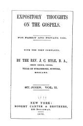 Expository Thoughts on the Gospels : St. John: Volume 2