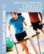 The Complete Guide to Circuit Training: Edition 2