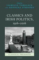 Classics and Irish Politics  1916 2016 PDF