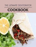 The Ultimate Dehydrator Cookbook PDF