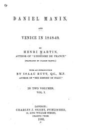 Daniel Manin, and Venice in 1848-49: Volume 1