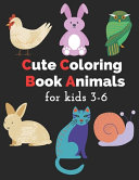 Cute Coloring Books Animals for Kids 3 6