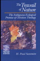 The Travail of Nature: The Ambiguous Ecological Promise of Christian Theology