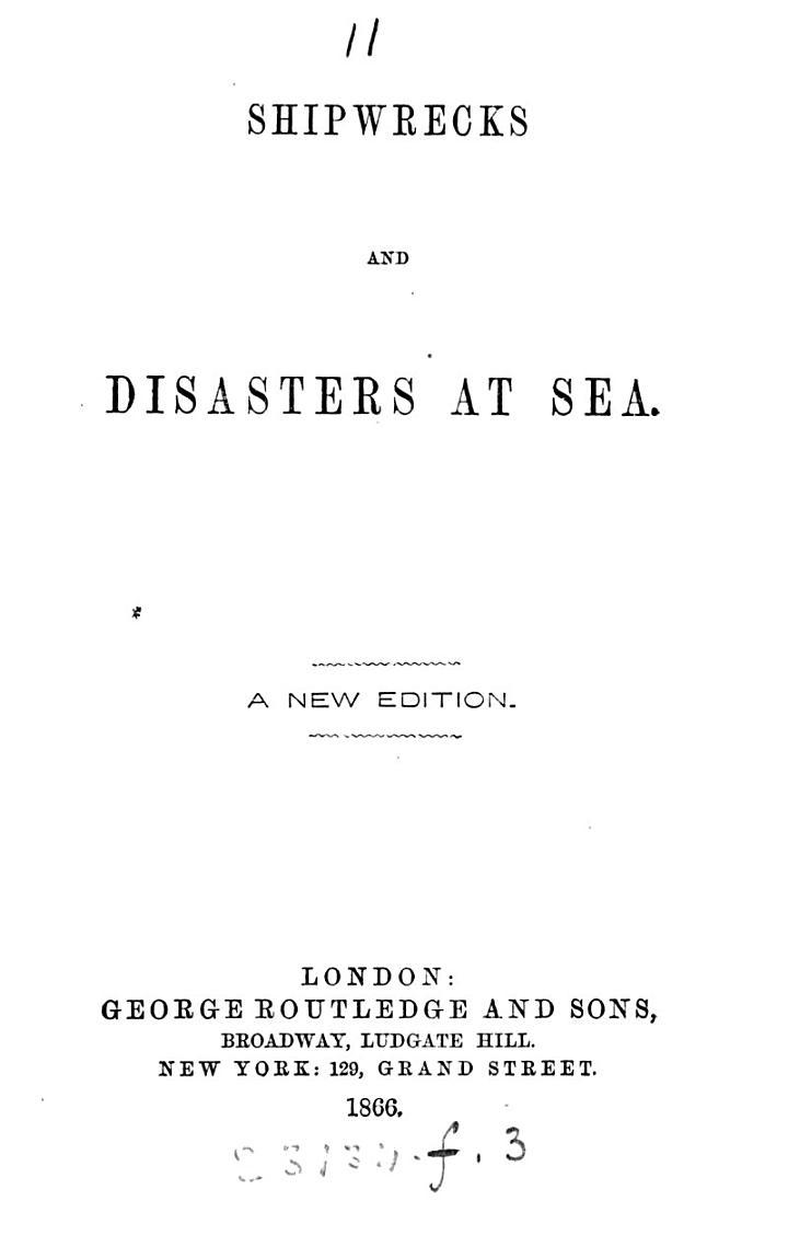 Shipwrecks and disasters at sea [by sir J.G. Dalyell].