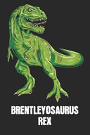Brentleyosaurus Rex