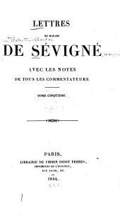 Lettres de Madame de Sévigné: avec les notes de tous les commentateurs, Volume5