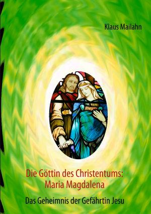 Die G  ttin des Christentums  Maria Magdalena PDF