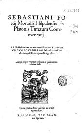Sebastiani Foxii Morzilli ... In Platonis Timaeum commentarii...