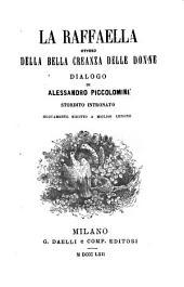La Raffaella, ovvero Della bella creanza delle donne dialogo di Alessandro Piccolomini Stordito intronato