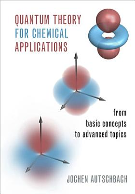 Quantum Theory for Chemical Applications