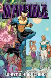Invincible Vol. 17: What's Happening?
