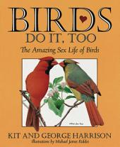 Birds Do It, Too: The Amazing Sex Life of Birds