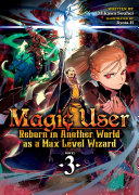 Magic User: Reborn in Another World as a Max Level Wizard (Light Novel) Vol. 3